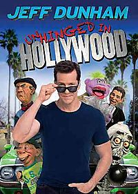 JEFF DUNHAM:UNHINGED IN HOLLYWOOD