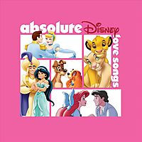 ABSOLUTE DISNEY:LOVE SONGS (OST)