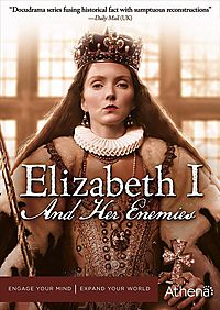 ELIZABETH I AND HER ENEMIES:SERIES 1