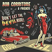 BOB CORRITORE & FRIENDS:DON'T LET THE