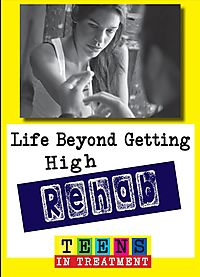 REHAB:LIFE BEYOND GETTING HIGH