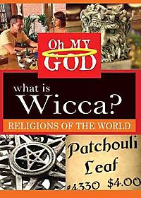 OH MY GOD:RELIGIONS WHAT IS WICCA