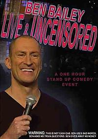 BEN BAILEY:LIVE AND UNCENSORED