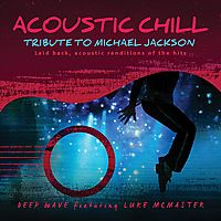 ACOUSTIC CHILL:TRIB/MICHAEL JACKSON