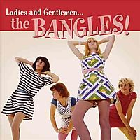 Ladies and Gentlemen...The Bangles! [6/24]