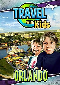 TRAVEL WITH KIDS:ORLANDO