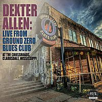 DEXTER ALLEN:LIVE/GROUND ZERO BLUES C