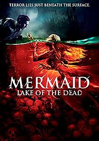 MERMAID:LAKE OF THE DEAD