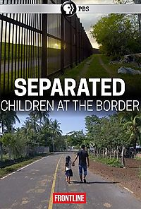 FRONTLINE:SEPARATED CHILDREN AT THE B