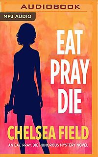 Eat, Pray, Die