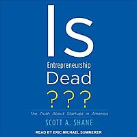 Is Entrepreneurship Dead?